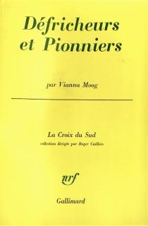 Défricheurs et pionniers : parallèle entre deux cultures - ViannaMoog