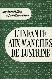 L'infante aux manches de lustrine - Jean-PierreMorphé