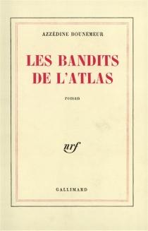 Les Bandits de l'Atlas - AzzédineBounemeur