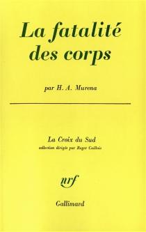 La fatalité des corps - Héctor AlvarezMurena