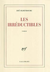 Les Irréductibles - ZoéOldenbourg