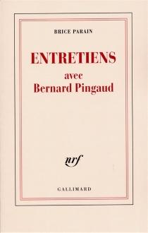 Entretiens avec Bernard Pingaud - BriceParain