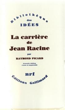 La Carrière de Jean Racine - RaymondPicard