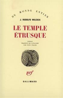Le temple étrusque - Juan RodolfoWilcock