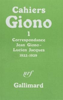 Correspondance Jean Giono-Lucien Jacques : 1922-1929 -