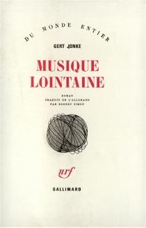 Musique lointaine - GertJonke