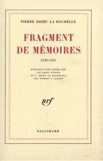 Fragment de mémoires : 1940-1941 - PierreDrieu La Rochelle