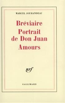Bréviaire| Portrait de Don Juan| Amours - MarcelJouhandeau