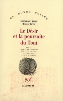 Le Désir et la poursuite du tout - Frederick WilliamRolfe