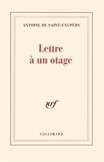 Lettre à un otage - Antoine deSaint-Exupéry