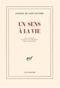 Un sens à la vie - Antoine deSaint-Exupéry