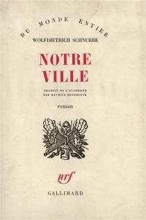 Notre ville - WolfdietrichSchnurre
