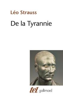 De la tyrannie| Précédé de Hiéron| Suivi de Tyrannie et sagesse - LeoStrauss