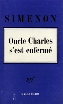 L'Oncle Charles s'est enfermé - GeorgesSimenon