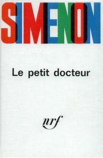 Le Petit docteur - GeorgesSimenon