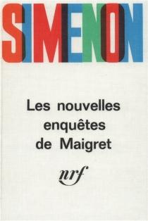 Les nouvelles enquêtes de Maigret - GeorgesSimenon