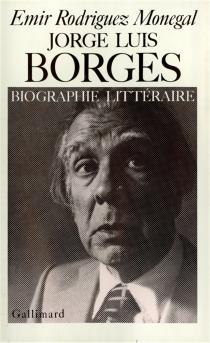 Jorge Luis Borges : biographie littéraire - EmirRodríguez Monegal