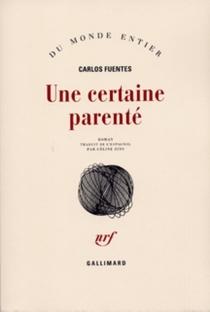 Une certaine parenté - CarlosFuentes