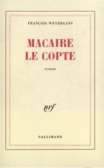 Macaire le copte - FrançoisWeyergans