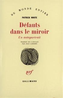 Défauts dans le miroir : un auto-portrait - PatrickWhite