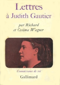 Lettres à Judith Gauthier - Richard Wagner