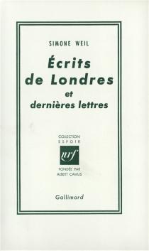 Ecrits de Londres et dernières lettres - SimoneWeil