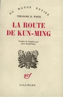 La route de Kun-ming - Theodore HaroldWhite