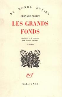 Les grands fonds - BernardWolfe