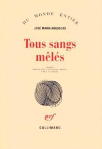 Tous sangs mêlés - José MaríaArguedas