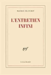 L'Entretien infini - Maurice Blanchot