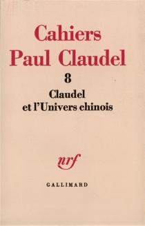 Claudel et l'univers chinois - GilbertGadoffre