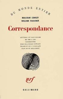 Correspondance : lettres et souvenirs de 1944 à 1962 - MalcolmCowley