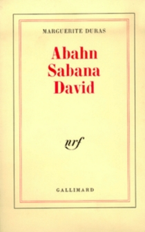Abahn Sabana David - MargueriteDuras