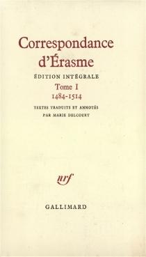 Correspondance : 1484-1514 - Érasme