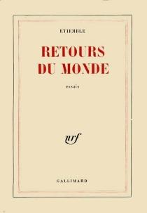 Retours du monde - RenéÉtiemble