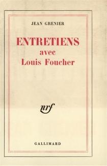 Entretiens avec Louis Foucher - JeanGrenier