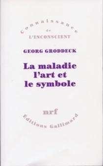 La Maladie, l'art et le symbole - GeorgGroddeck