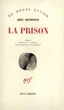 La prison : écrit en 1940 à Paris, dans la prison de la Santé - AdolfHoffmeister