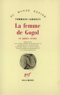 La femme de Gogol : et autres récits - TommasoLandolfi