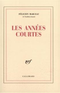 Les années courtes - FélicienMarceau