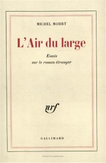 L'Air du large : essais sur le roman étranger - MichelMohrt