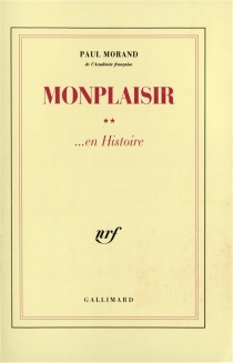 Monplaisir en histoire - PaulMorand