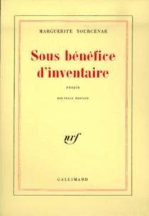 Sous bénéfice d'inventaire : essais - MargueriteYourcenar