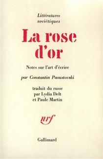 La Rose d'or : notes sur l'art d'écrire - ConstantinPaoustovsky