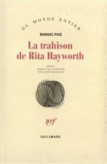 La trahison de Rita Hayworth - ManuelPuig