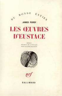 Les oeuvres d'Eustache - JamesPurdy