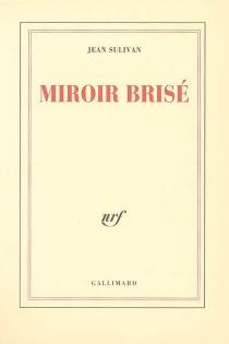 Miroir brisé - JeanSulivan