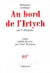 Au bord de l'Irtych : chronique du village de Kroutyé Louki - Sergueï PavlovitchZalyguine