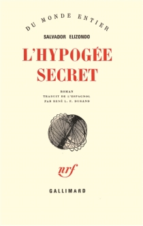 L'hypogée secret - Salvador Elizondo