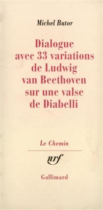 Dialogue avec 33 variations de Ludwig von Beethoven sur une valse de Diabelli - MichelButor